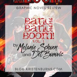 Graphic Novel Review: Bang! Bang! BOOM! Vol. 1 by Melanie Schoen & Del Borovic
