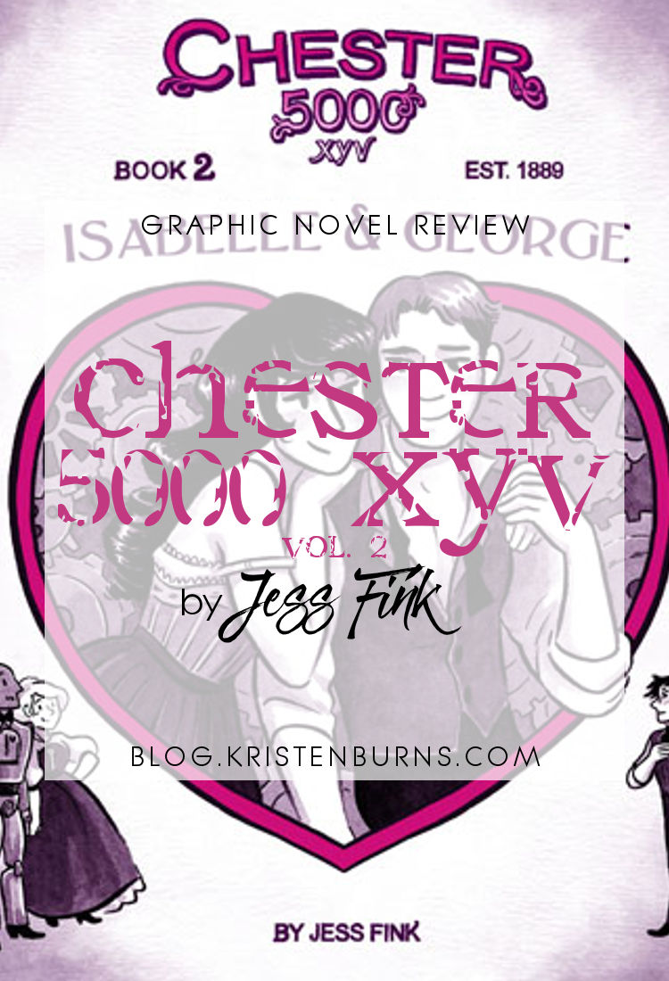Graphic Novel Review: Chester 5000 XYV Vol. 2 by Jess Fink | reading, graphic novel review, webcomics, science fiction, sci-fi romance, steampunk, erotica, lgbt