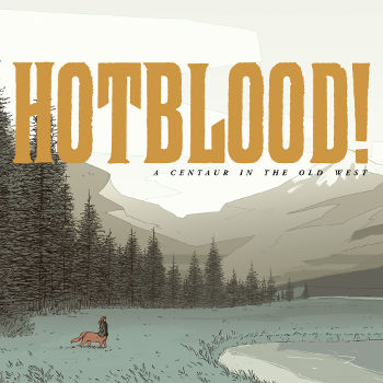 Hotblood! A Centaur in the Old West by Toril Orlesky