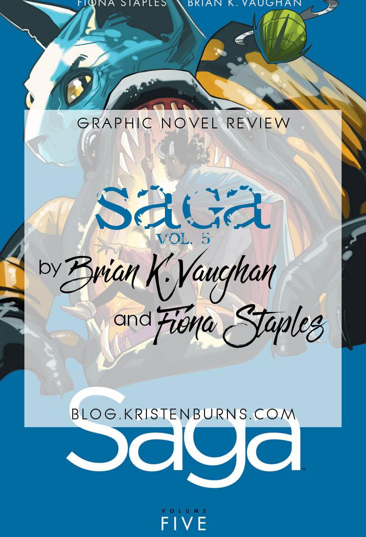 Graphic Novel Review: Saga Vol. 5 by Brian K. Vaughan | reading, graphic novel reviews, fantasy, science fiction