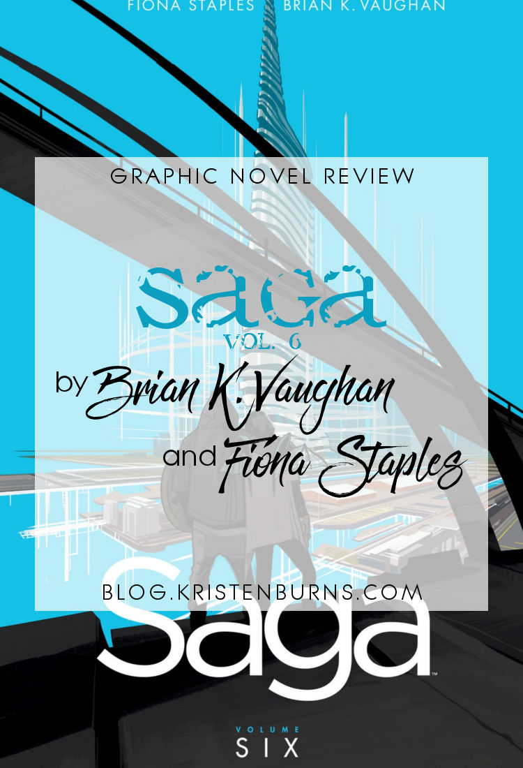 Graphic Novel Review: Saga Vol. 6 by Brian K. Vaughan   reading, graphic novel reviews, fantasy, science fiction