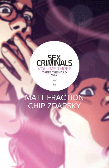 Graphic Novel Review: Sex Criminals Vol. 3 by Matt Fraction & Chip Zdarsky   reading, books, book reviews, graphic novels, fantasy