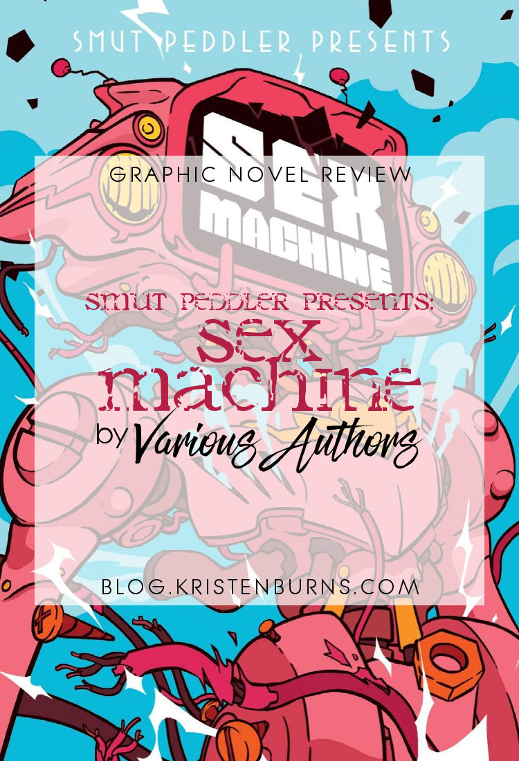 Graphic Novel Review: Smut Peddler Presents: Sex Machine by Various Authors
