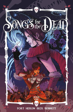 Graphic Novel Review : Songs for the Dead Vol. 1 by Andrea Fort | reading, books, graphic novels, high fantasy