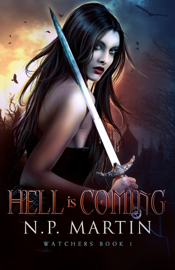 Book Review: Hell is Coming (Watchers Book 1) by N.P. Martin   books, reading, book covers, book reviews, fantasy, urban fantasy, angels, demons, paranormal, supernatural