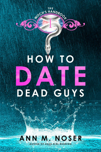 Book Cover - How to Date Dead Guys by Ann M. Noser