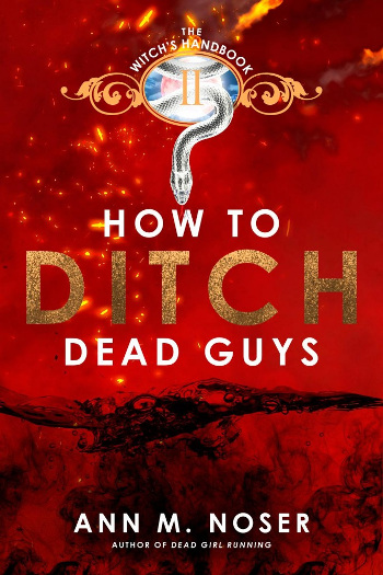 Book Cover - How to Ditch Dead Guys by Ann M. Noser