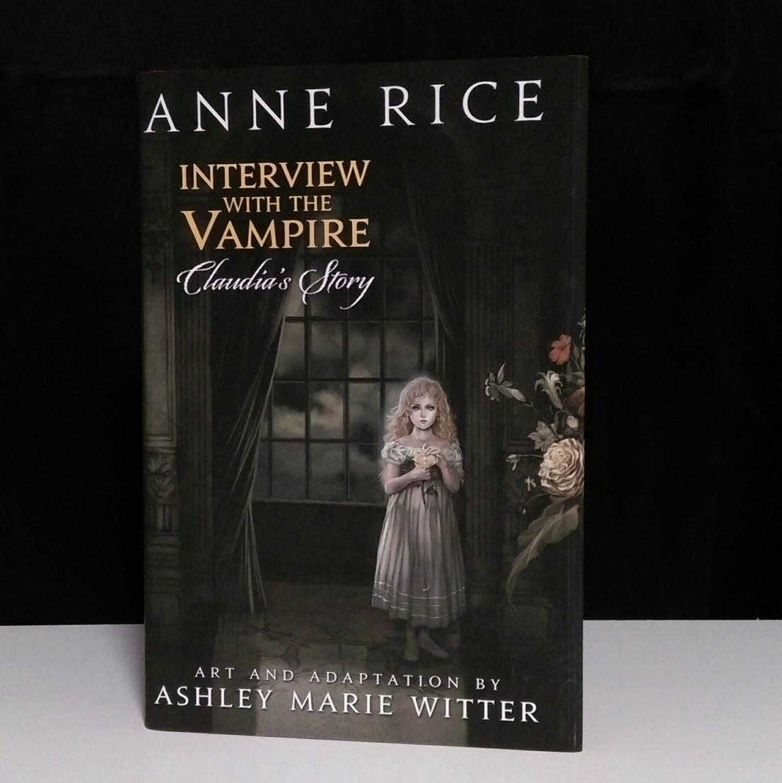 Interview with the Vampire: Claudia's Story by Anne Rice & Ashley Marie Witter