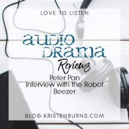 Love to Listen: Audio Drama Reviews – Peter Pan, Interview with the Robot, Beezer