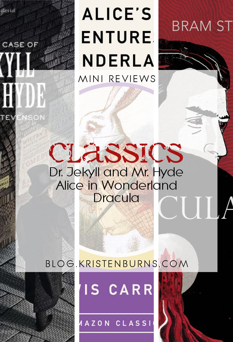 Mini Reviews - Classics (Dr. Jekyll and Mr. Hyde, Alice's Adventures in Wonderland, Dracula)