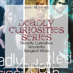 Mini Reviews: Deadly Curiosities Series – Deadly Curiosities, Vendetta, Tangled Web