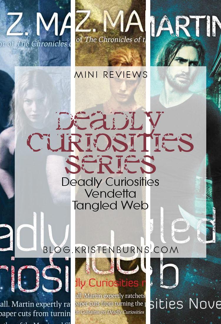 Mini Reviews: Deadly Curiosities Series - Deadly Curiosities, Vendetta, Tangled Web