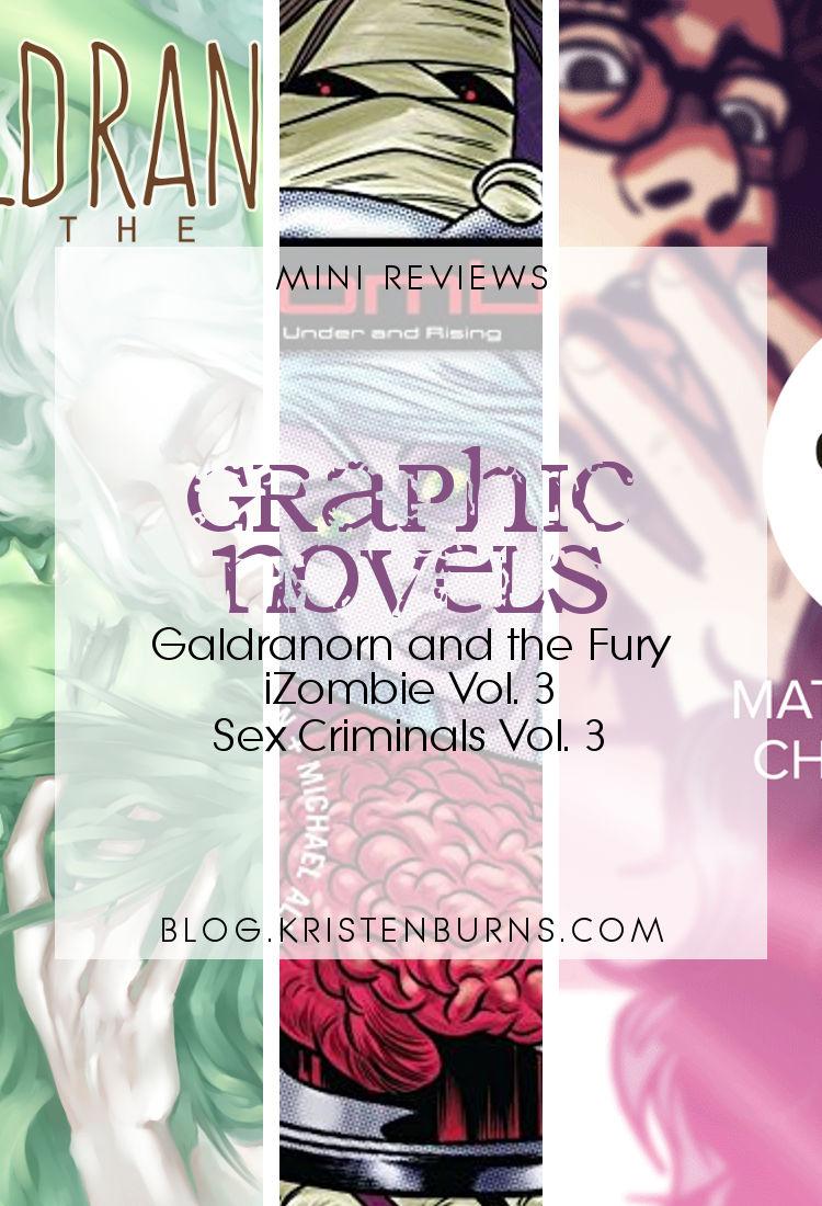 Mini Reviews: Graphic Novels - Galdranorn and the Fury, iZombie Vol. 3, Sex Criminals Vol. 3   reading, books, graphic novels, book reviews, fantasy