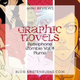 Mini Reviews: Graphic Novels – Persephone, iZombie Vol. 4, Plume