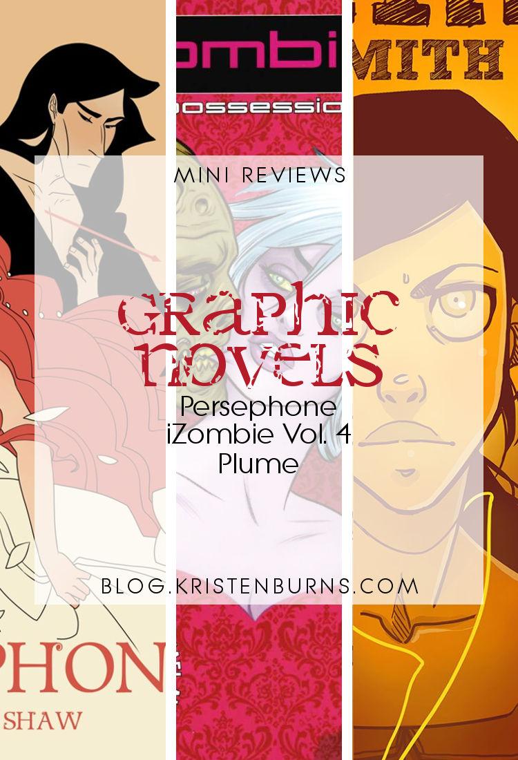 Mini Reviews: Graphic Novels - Persephone, iZombie Vol. 4, Plume | paranormal/urban fantasy, western, mythology