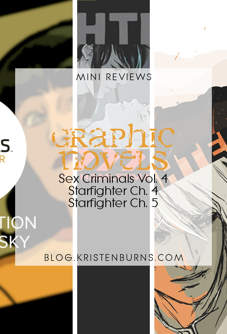 Mini Reviews: Graphic Novels - Sex Criminals Vol. 4, Starfighter Ch. 4, Starfighter Ch. 5