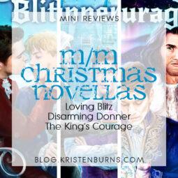 Mini Reviews: M/M Christmas Novellas – Loving Blitz, Disarming Donner, The King's Courage