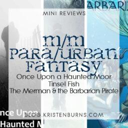 Mini Reviews: M/M Paranormal/Urban Fantasy – Once Upon a Haunted Moor, Tinsel Fish, The Merman and the Barbarian Pirate