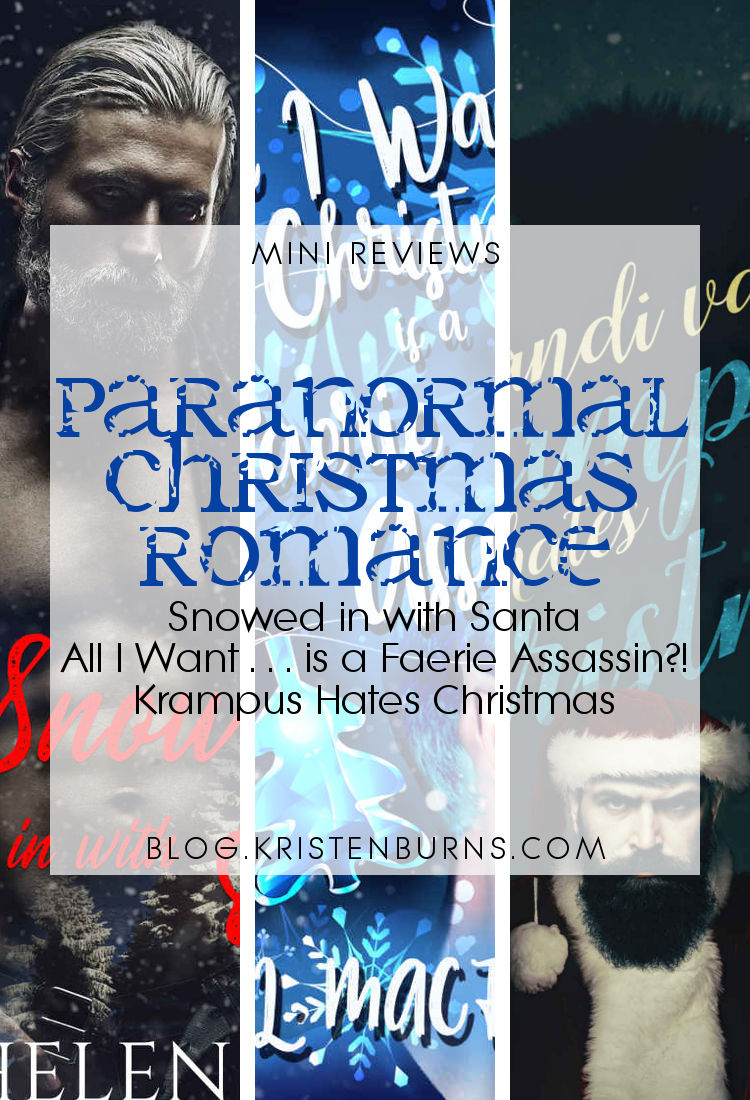 Mini Reviews: Paranormal Christmas Romance - Snowed in with Santa, All I Want for Christmas is a Faerie Assassin?!, Krampus Hates Christmas