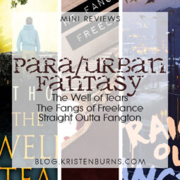 Mini Reviews: Paranormal/Urban Fantasy – The Well of Tears, The Fangs of Freelance, Straight Outta Fangton