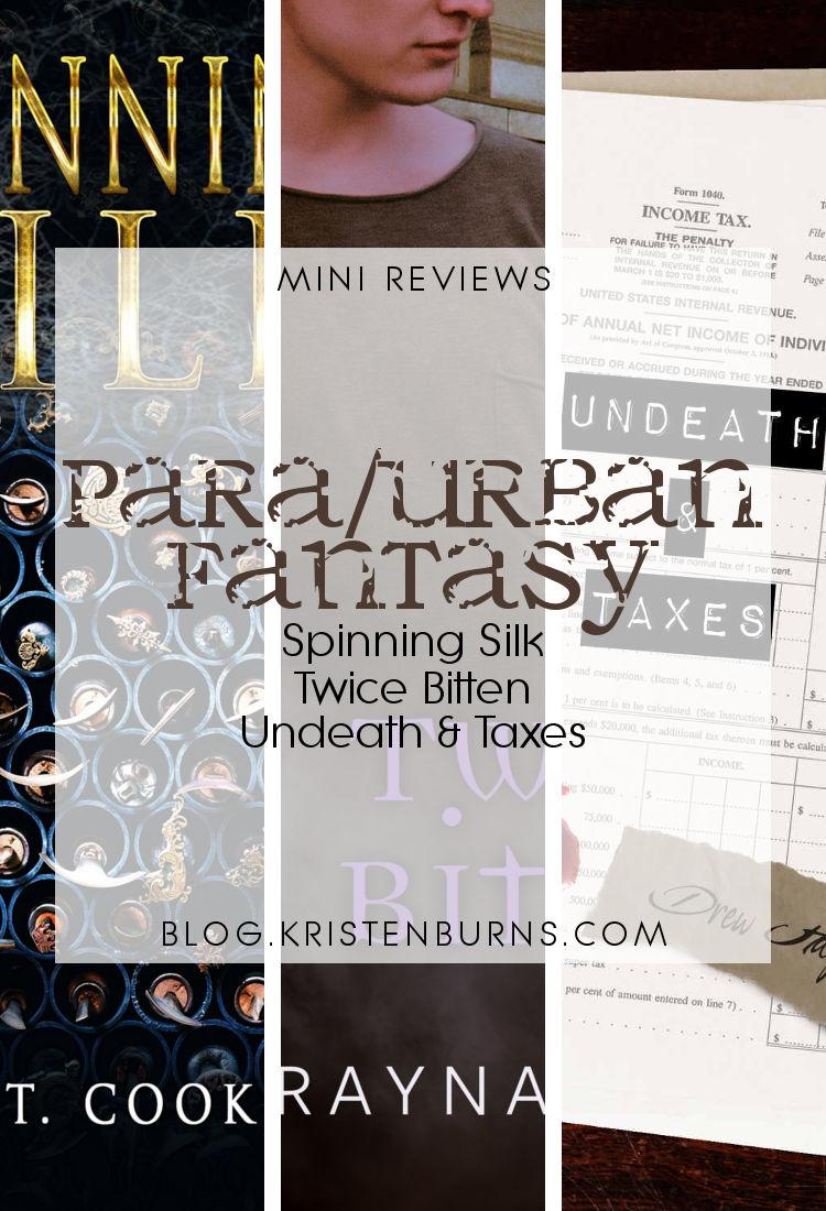 Mini Reviews: Paranormal/Urban Fantasy - Spinning Silk, Twice Bitten, Undeath & Taxes