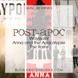 Mini Reviews: Post-Apoc – Waypoint, Anna and the Apocalypse, The Rains