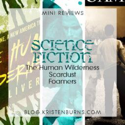 Mini Reviews: Science Fiction – The Human Wilderness, Scardust, Foamers