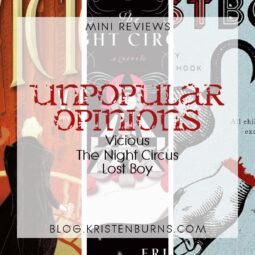 Mini Reviews: Unpopular Opinions – Vicious, The Night Circus, Lost Boy