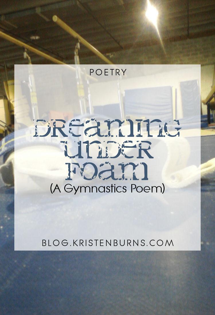 Poetry: Dreaming Under Foam (A Gymnastics Poem)