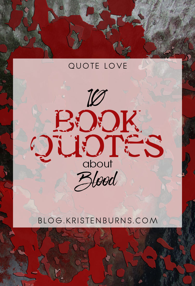 Quote Love: 10 Book Quotes about Blood | reading, books, book quotes, blood