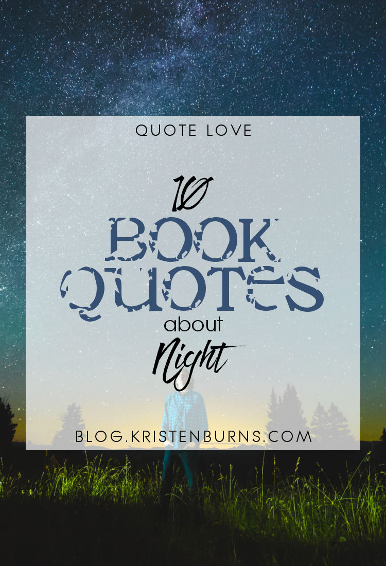 Quote Love: 10 Book Quotes about Night   reading, books, book quotes, night