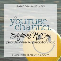 Random Musings: A YouTube Channel that Brightens My Day (AKA Drawfee Appreciation Post)