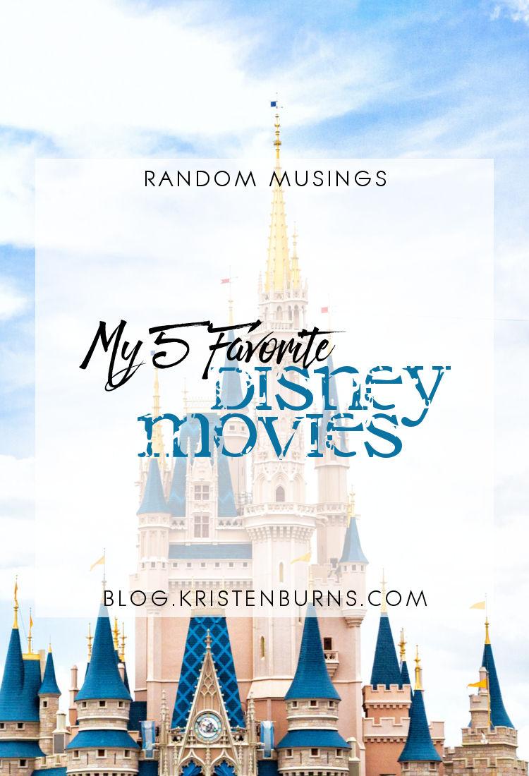 Random Musings: My 5 Favorite Disney Movies