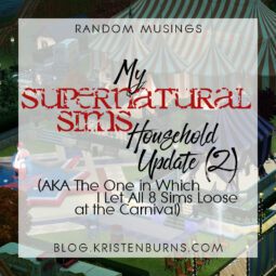 Sims Shenanigans: My Supernatural Sims House Update (2) (AKA The One in Which I Let All 8 Sims Loose at the Carnival)