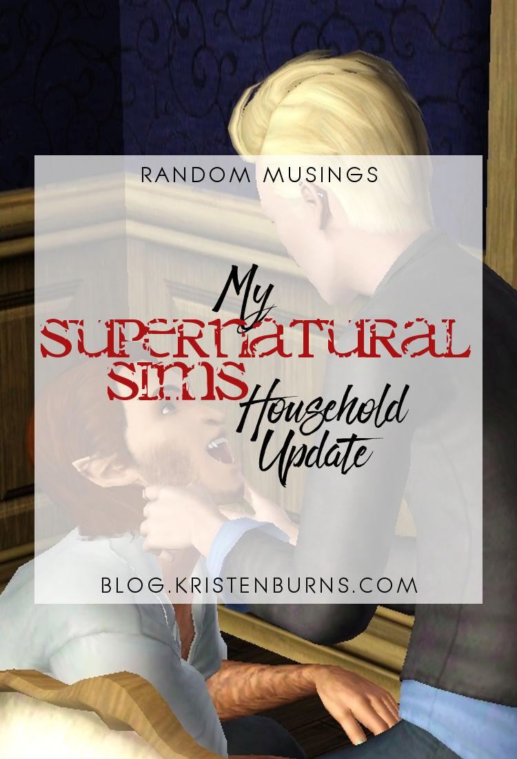 Random Musings: My Supernatural Sims Household Update   The Sims 3, supernatural