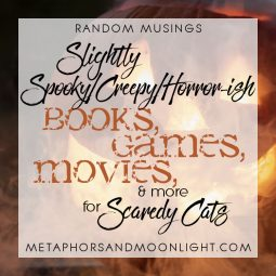 Random Musings: Slightly Spooky/Creepy/Horror-ish Books, Games, Movies, & More for Scaredy Cats