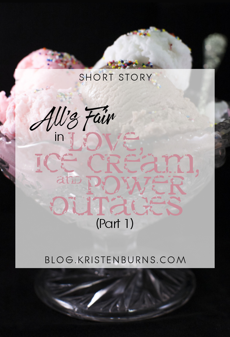 Short Story: All's Fair in Love, Ice Cream, and Power Outages (Part 1)   short stories, creative writing, contemporary romance