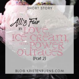 Short Story: All's Fair in Love, Ice Cream, and Power Outages (Part 2)