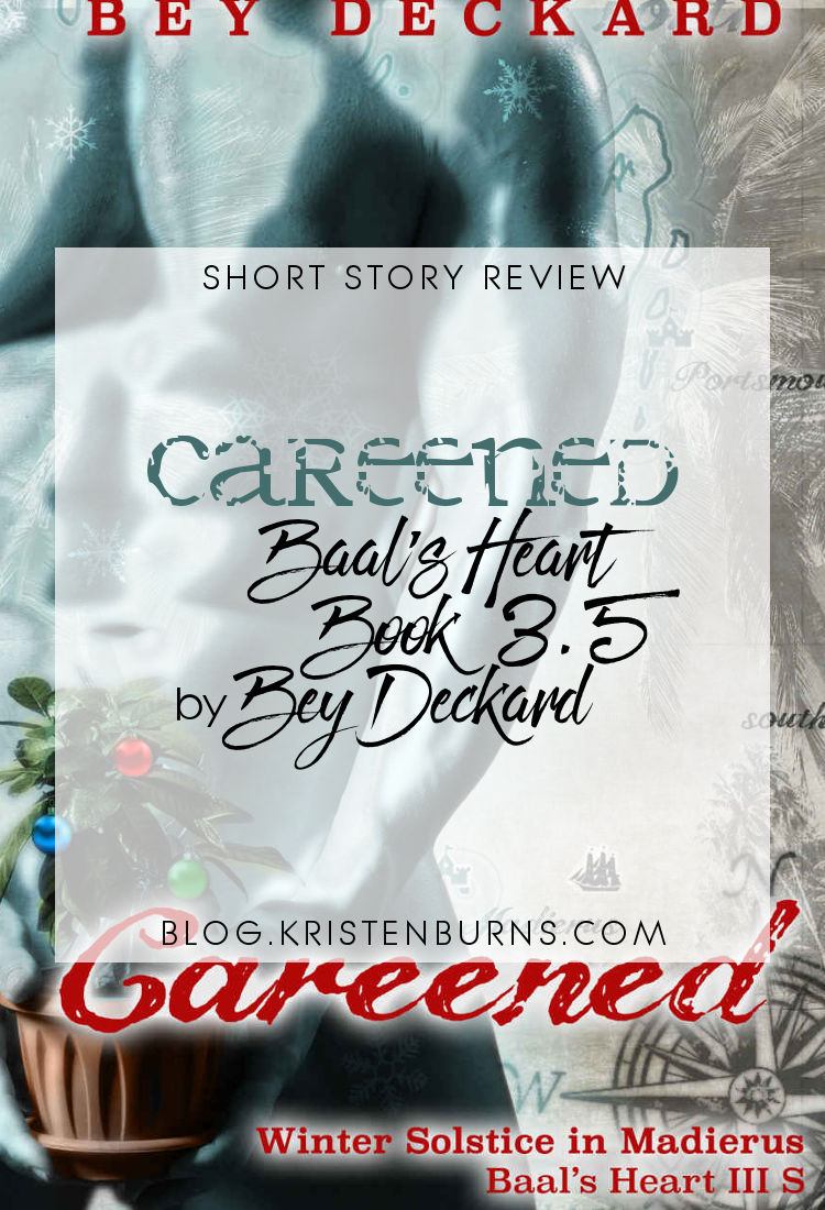 Short Story Review: Careened (Baal's Heart Book 3.5) by Bey Deckard