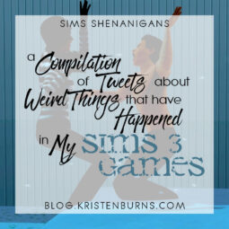 Sims Shenanigans: A Compilation of Tweets about Weird Things that Have Happened in My Sims 3 Games