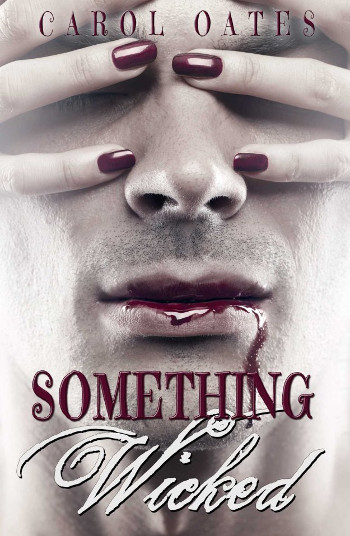 Book Review: Something Wicked by Carol Oates | reading, books, book reviews, fantasy, urban fantasy, historical fantasy, vampires