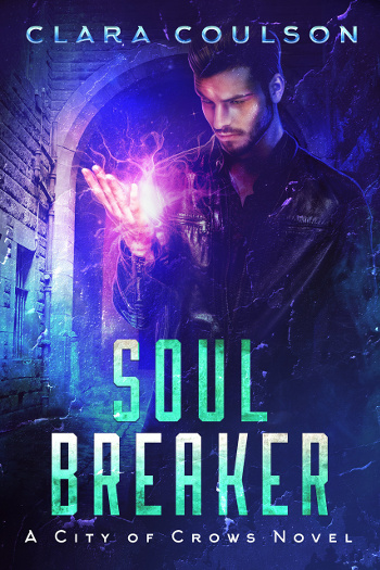 Book Review: Soul Breaker (City of Crows Book 1) by Clara Coulson | books, reading, book covers, book reviews, fantasy, urban fantasy, supernatural, paranormal