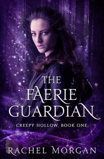 4 Star Book Review: The Faerie Guardian (Creepy Hollow Book 1) by Rachel Morgan | books, reading, book reviews, book covers, fantasy, urban fantasy, YA, faeries