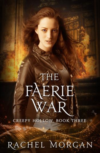 4 Star Book Review: The Faerie War (Creepy Hollow Book 3) by Rachel Morgan | books, reading, book reviews, book covers, fantasy, urban fantasy, YA, faeries