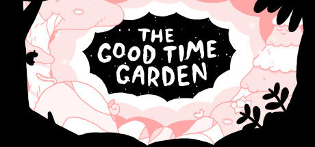 The Good Time Garden