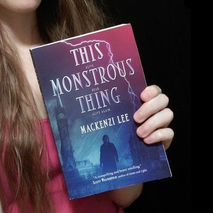 This Monstrous Thing by Mackenzi Lee