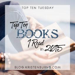 Top Ten Tuesday: Top Ten Books I Read in 2015
