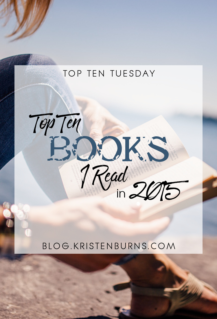 Top Ten Tuesday: Top Ten Books I Read in 2015 | books, reading
