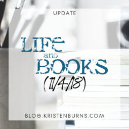 Update: Life and Books (11/4/18)