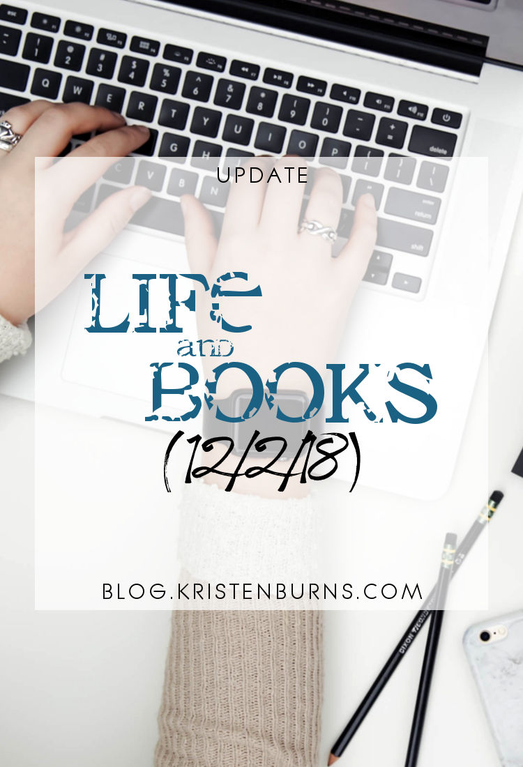 Update: Life and Books (12/2/18)